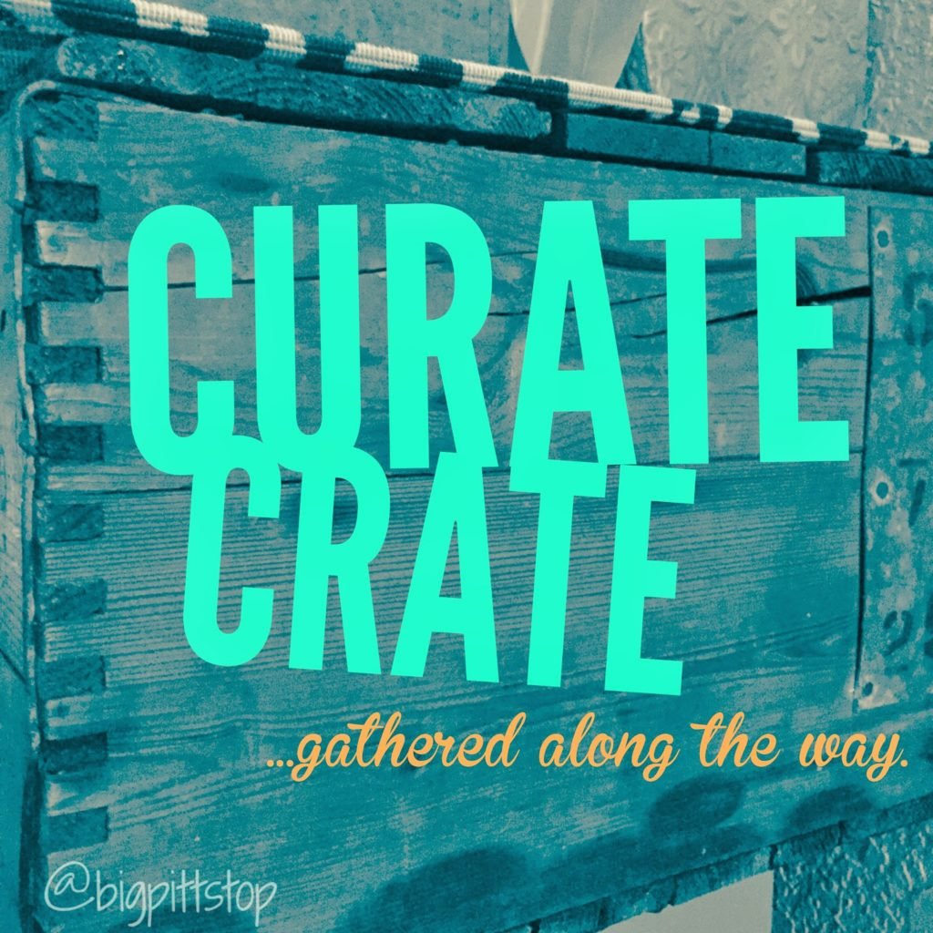 Curate Crate | Things gathered along the way | April 3