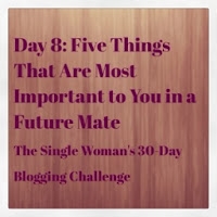 Day 8 – 5 things most important to you in a mate