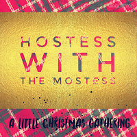 Hostess with the McMostess: a little christmas gathering