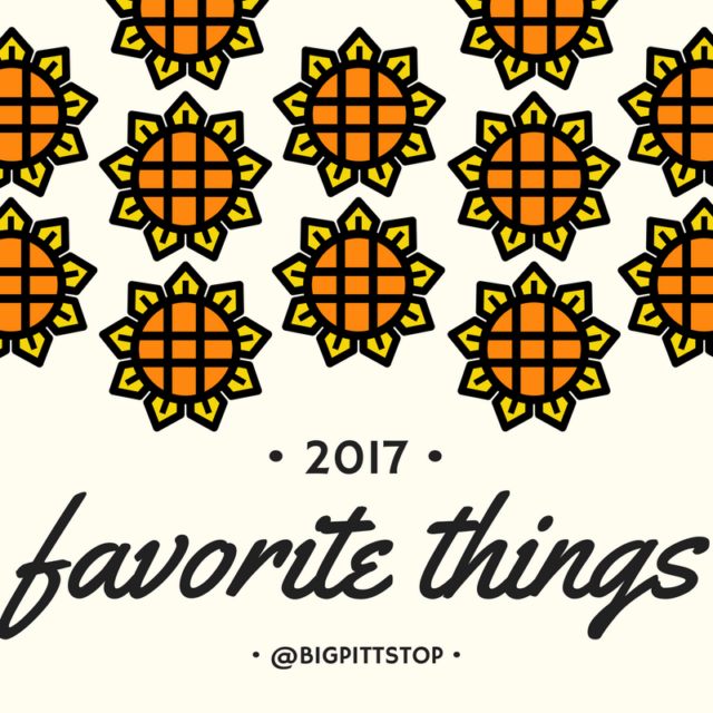 2017 Favorite Things - the things I just couldnt live without this year. What's on your list? @bigpittstop