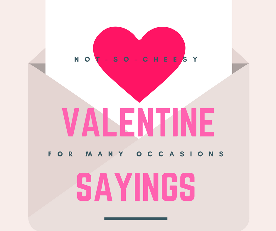 Valentine Sayings | Creative, and not-so-cheesy, ideas for any relationship or gift you are giving this Valentine's Day by @bigpittstop